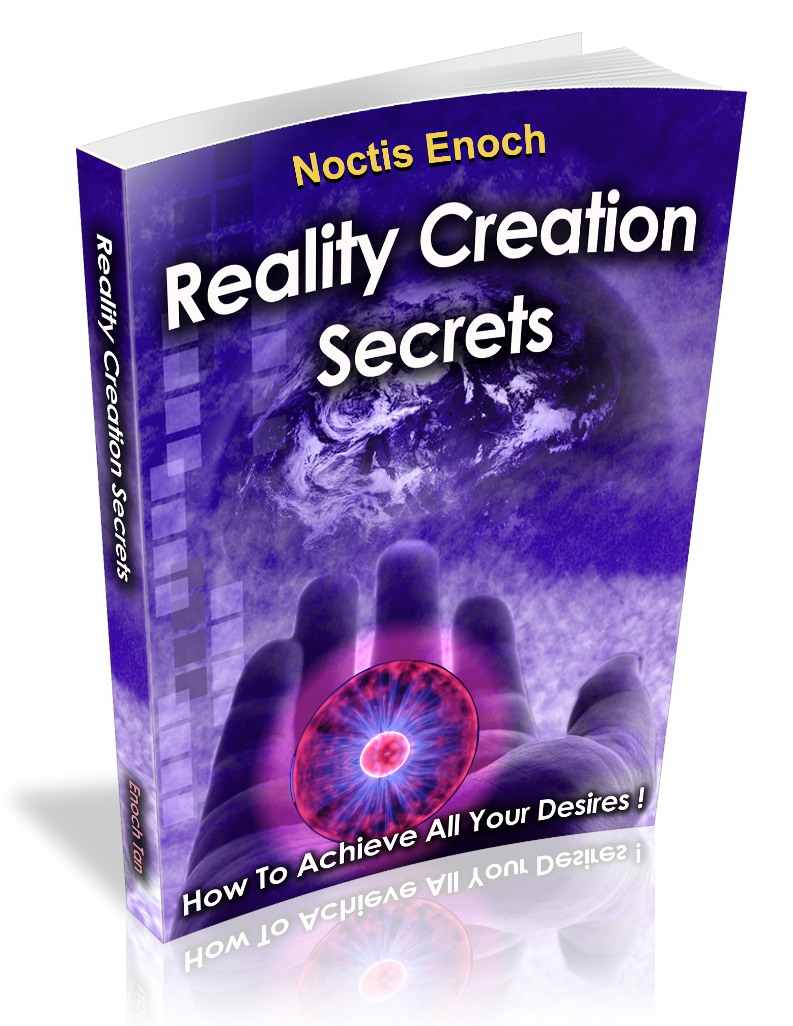 Reality creation secrets how to achieve all your desires acquire the ultimate knowledge of all time fandeluxe Ebook collections